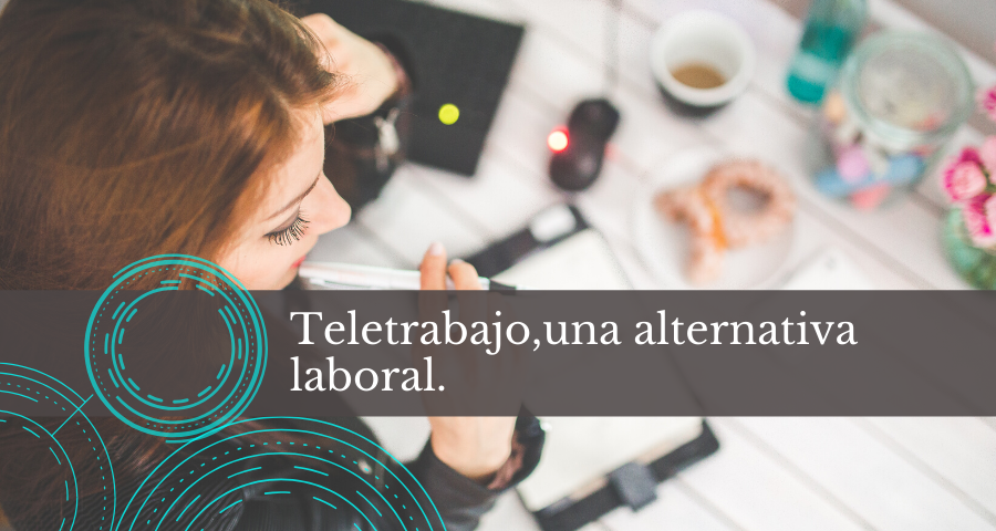 Teletrabajo, una alternativa laboral.